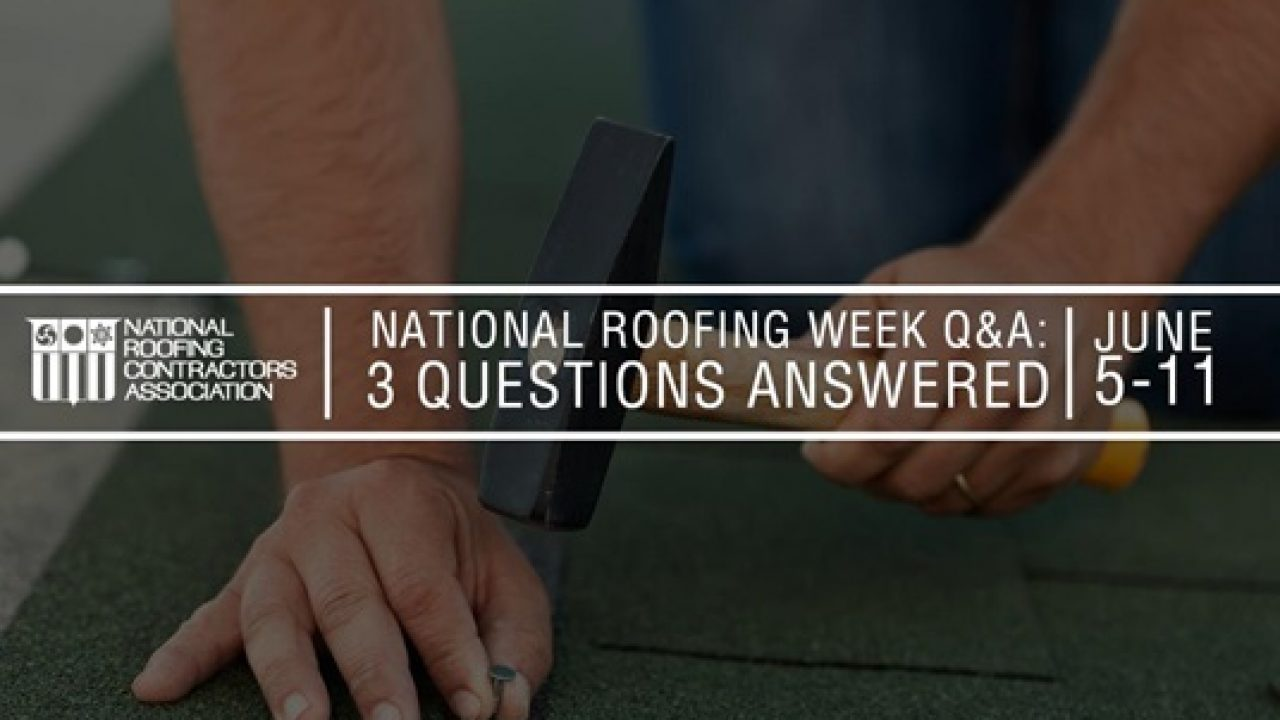 National Roofing Week Q & A: 3 Questions Answered