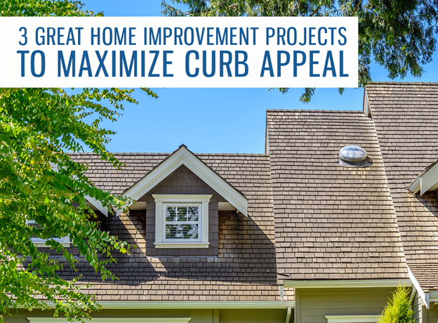 3 Great Home Improvement Projects to Maximize Curb Appeal