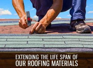 Extending the Life Span of Our Roofing Materials