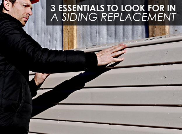 3 Essentials to Look For in a Siding Replacement