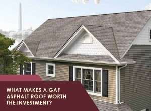 What Makes a GAF Asphalt Roof Worth the Investment?