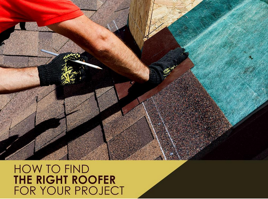 How to Find the Right Roofer for Your Project