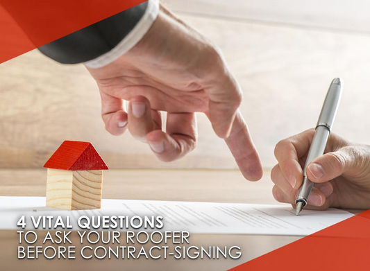 4 Vital Questions to Ask Your Roofer Before Contract-Signing