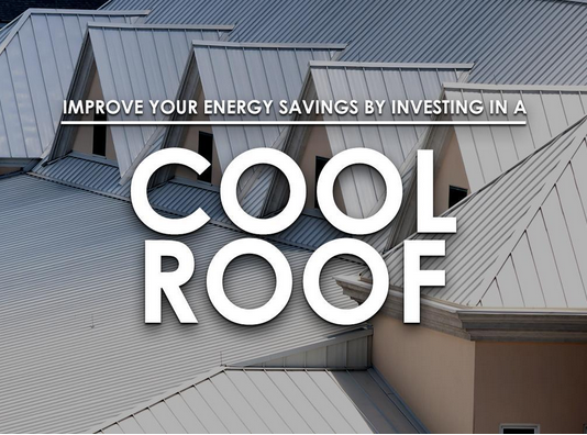 Improve Your Energy Savings by Investing in a Cool Roof