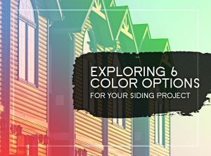 Exploring 6 Color Options for Your Siding Project