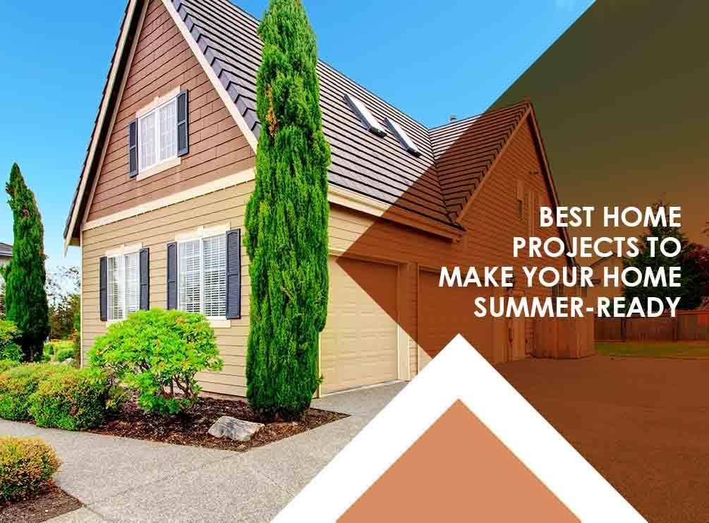 Best Home Projects to Make Your Home Summer-Ready