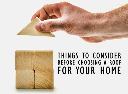 Things to consider before choosing a roof for your home for Things to consider before building a house