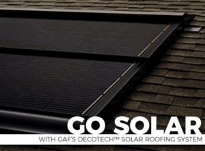 Go Solar With GAF's DecoTech™ Solar Roofing System