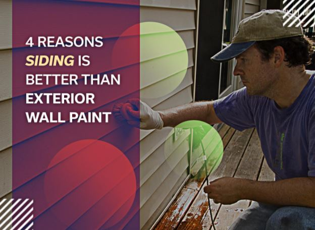 4 Reasons Siding Is Better Than Exterior Wall Paint