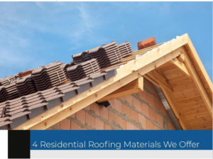4 Residential Roofing Materials We Offer
