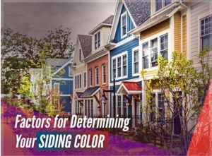 Factors for Determining Your Siding Color