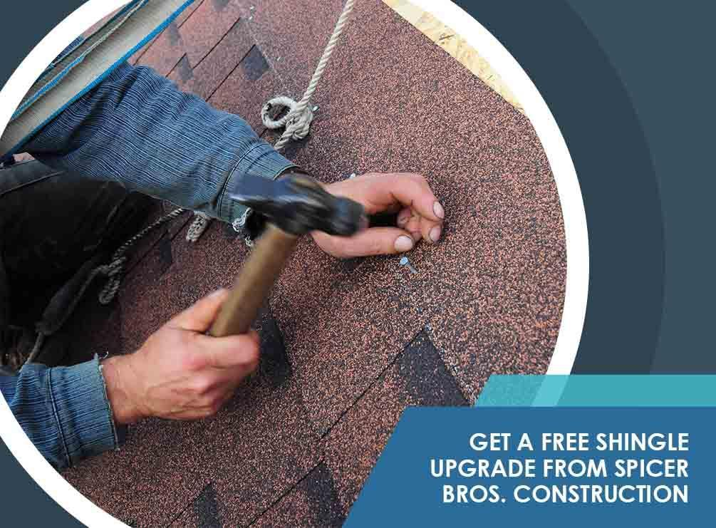 Get a Free Shingle Upgrade From Spicer Bros. Construction