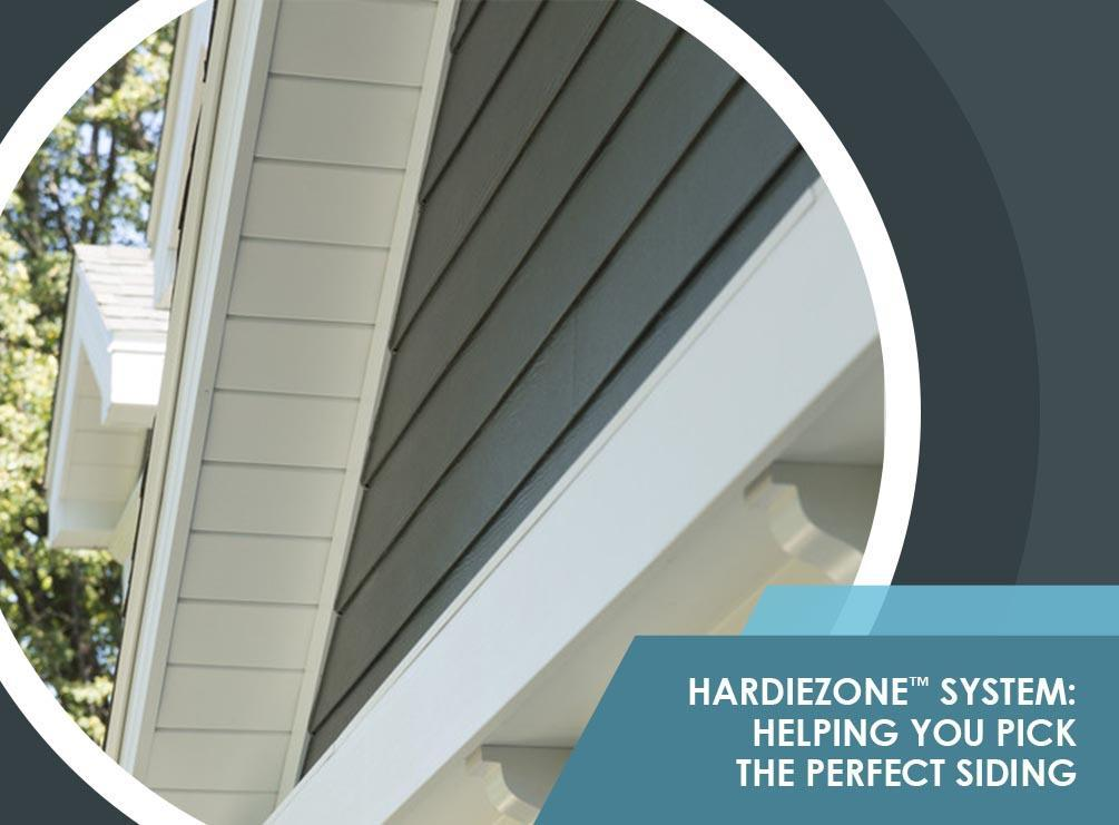 HardieZone™ System: Helping You Pick the Perfect Siding