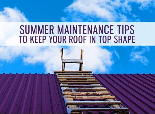 tips for summer roof maintenance