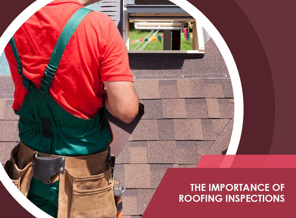 The Importance of Roofing Inspections